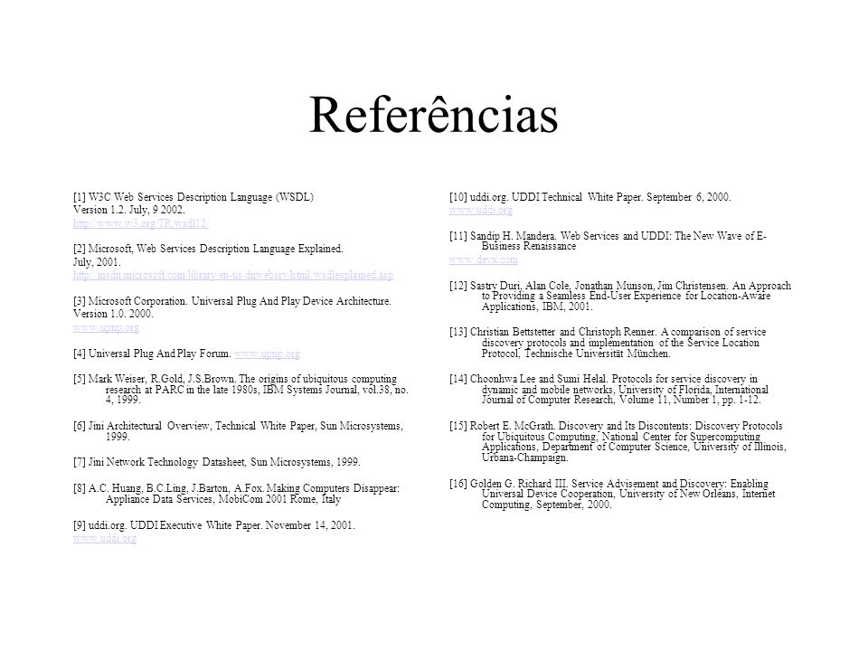 Referências [1] W3C Web Services Description Language (WSDL)